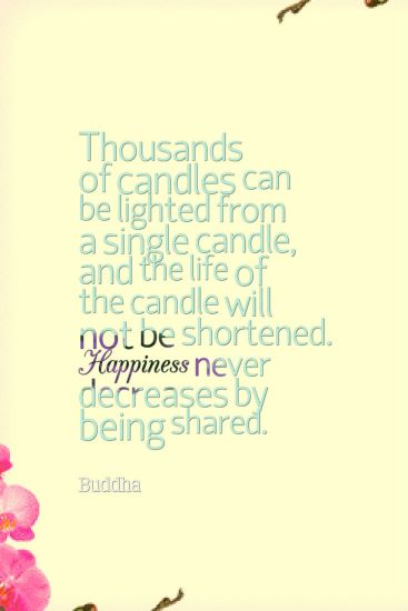 happiness-never-decreases-by-being-shared